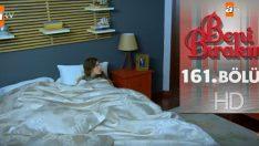 Beni Bırakma 161.Bölüm Özeti ve Tüyoları, Beni Bırakma 26 Kasım Pazartesi