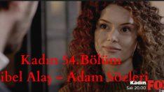 Kadın 54.Bölümde Çalan Şarkılar – Sibel Alaş Adam Şarkısı