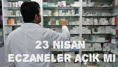 23 Nisan'da sağlık ocağı ve eczaneler açık mı, kapalı mı?