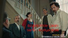 İstanbullu Gelin 82.Bölümde Çalan Şarkı –  Açelya Sözleri
