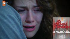 Beni Bırakma 276.Bölüm, Beni Bırakma 27 Mayıs Pazartesi